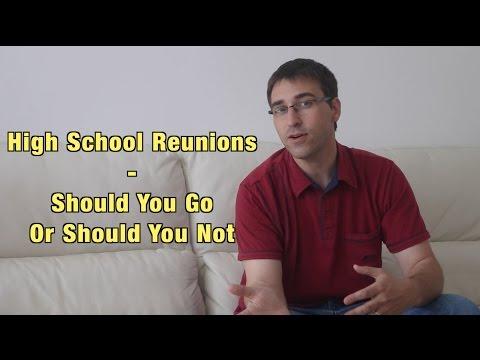 High School Reunion - Should I Go Or Should I Not