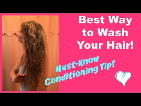 The Absolute Best Way To Wash Your Hair | Excellent Conditioning Tip