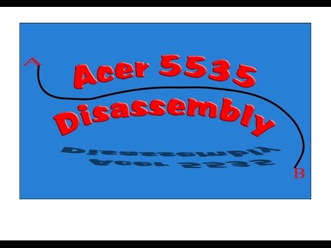 Acer 5535 Disassembly