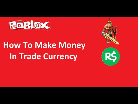 ROBLOX - How To Make Money In Trade Currency