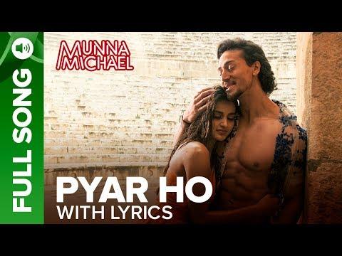 Xxx Mp4 Pyar Ho Full Song With Lyrics Munna Michael Tiger Shroff Nidhhi Agerwal 3gp Sex