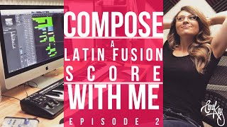 How To Compose Music - LATIN FUSION Score (My Composing Process) - DIY Music Composition Ep. 2