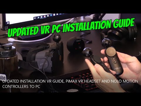 2018 INSTALLATION VR PC GUIDE For NOLO Motion Controllers For PiMAX Headset