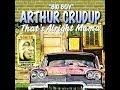 Arthur Big Boy Crudup That S All Right