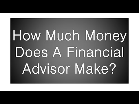 How Much Money Does A Financial Advisor Make? - and is it worth it?