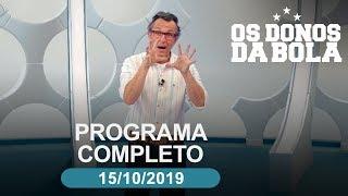 Os Donos da Bola - 15/10/2019 - Programa completo