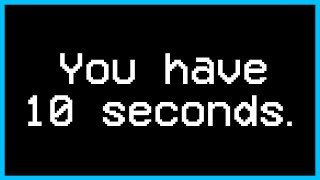 You have 10 seconds.