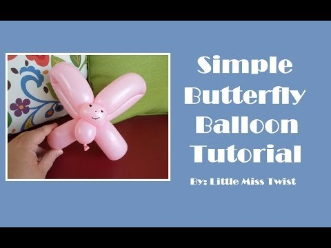 #21 Simple Butterfly Balloon Tutorial