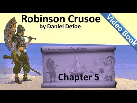 Chapter 05 - The Life and Adventures of Robinson Crusoe by Daniel Defoe - Builds a House - Journal
