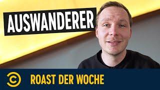 Auswanderer | Roast der Woche | Comedy Central Deutschland
