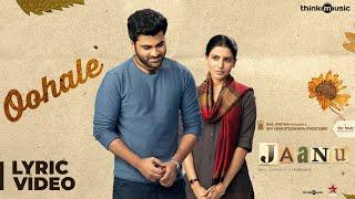 Jaanu   Oohale Song Lyric Video   Sharwanand, Samantha   Govind Vasantha   Prem Kumar C