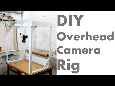 DIY How To Overhead Camera Rig