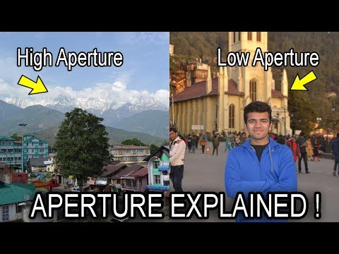 What Is Aperture In Cameras? How Does It Affect A Photo ? F Stop Numbers Explained In Hindi.