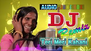 Teri Meri Kahani Full Song NEW DJ REMIX 2019🔥 Ranu Mondal & Himesh Rasmiyan (SPECIAL VERSION)