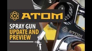 Atom X Series Spray Gun Preview