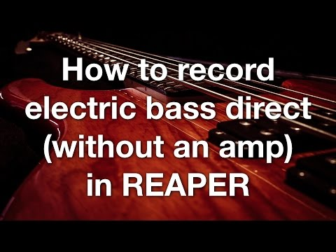 How to record electric bass direct (without an amp) in REAPER