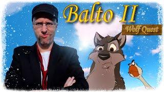 Download Balto II: Wolf Quest - Nostalgia Critic Video