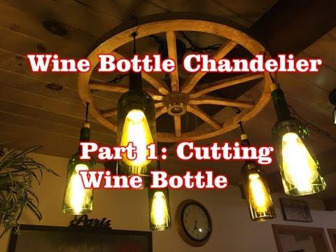 Wine Bottle Chandelier: Part 1- Cutting a Wine Bottle