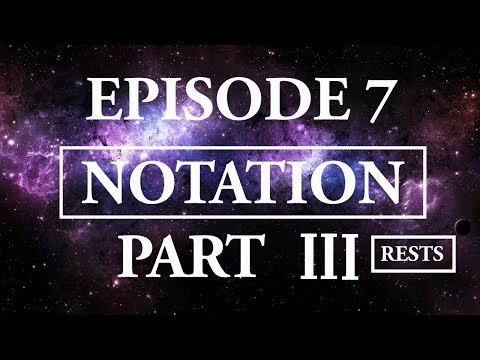 Hitchhiker's Guide To Music - Episode 3; Notation, part III, Rests