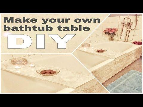 Bathtub table - Decor - How to - DIY