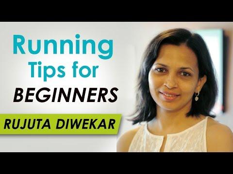 Running Tips For Beginners - Marathon Training - Rujuta Diwekar