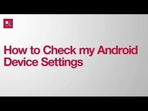 How to Check my Android Device Settings