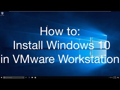 How to: Install Windows 10 in VMware Workstation