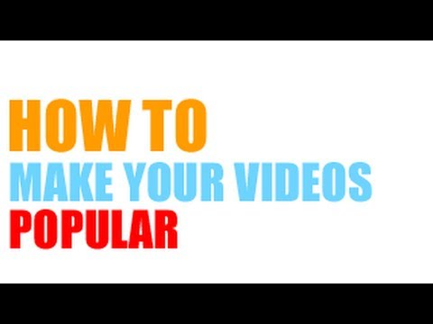 How to make your YouTube videos popular