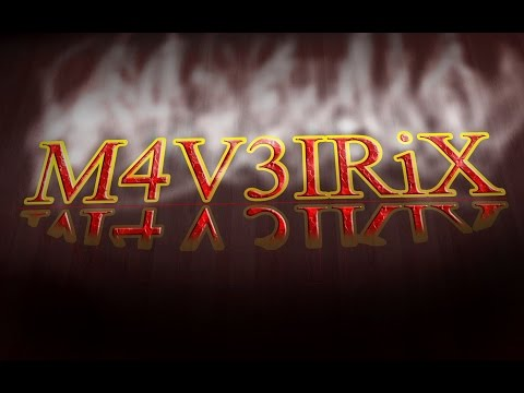 M4V3IRiX Intro