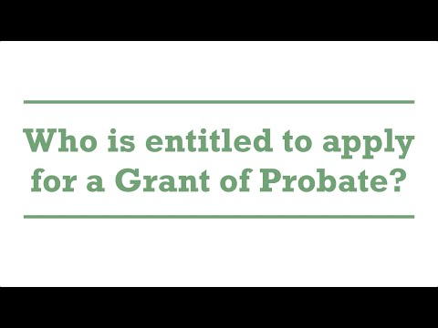 Who is entitled to apply for a Grant of Probate?