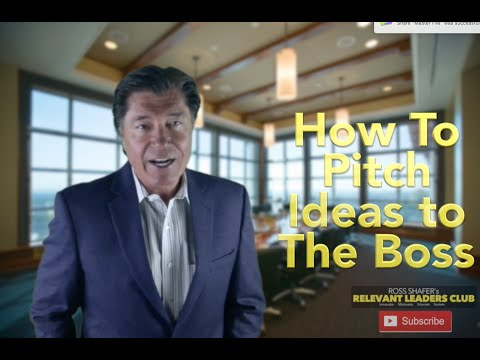How to Pitch Your Big Ideas to the Boss | Leadership Speaker | Ross Shafer