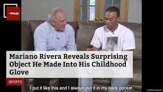 Mariano Rivera Reveals Surprising Object He Made Into His Childhood Glove