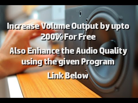 Increase your Computer/Laptop's Volume Output for Free | Links in the Description