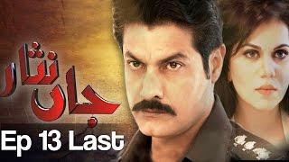Jaan Nisar - Episode 13 ( Last ) | A Plus - Best Pakistani Dramas
