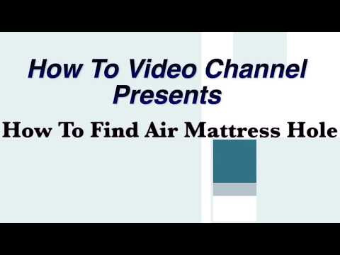 How To Find A Hole In An Air Mattress - Find Air Bed Leak - Air Mattress Hole