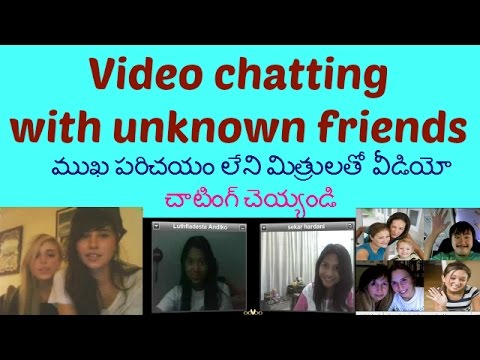 Start video chatting with unknown friends,{telugu}