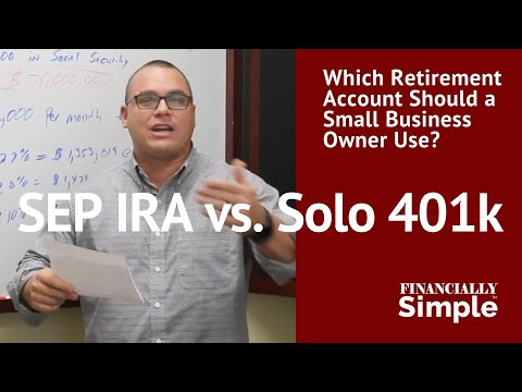 Which Retirement Account Should a Small Business Owner Use? SEP IRA vs. Solo 401k