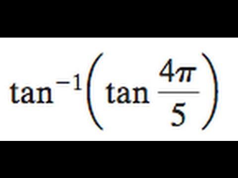 tan^-1[tan(4pi/5)]