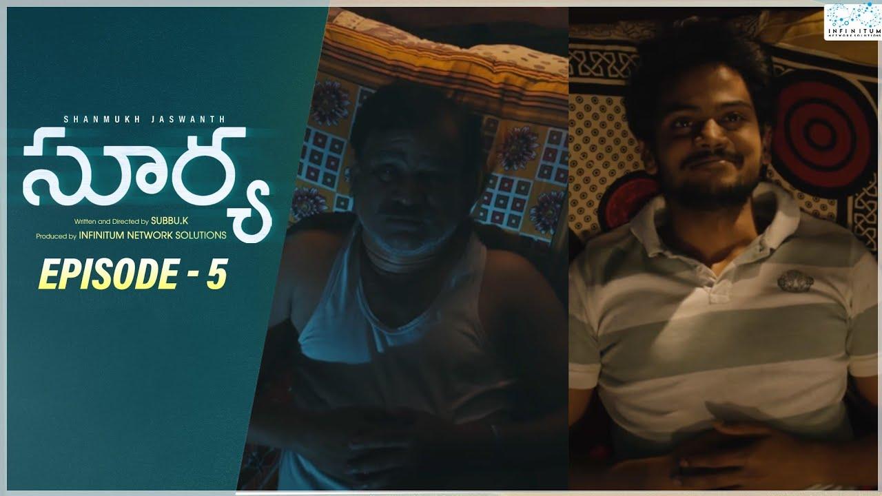 Surya Web Series || Episode - 5 || Shanmukh Jaswanth || Mounika Reddy || Infinitum Media