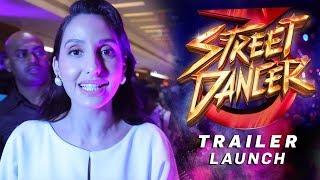 Nora Fatehi | Street Dancer 3 | Trailer Launch