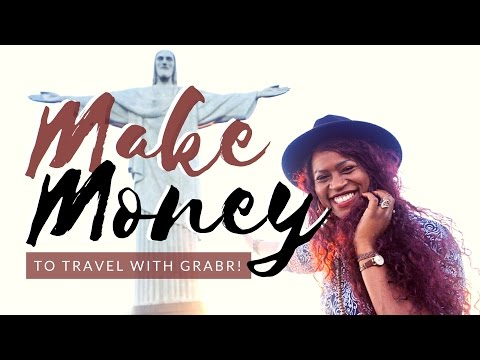 How To Make Money To Travel With Grabr!