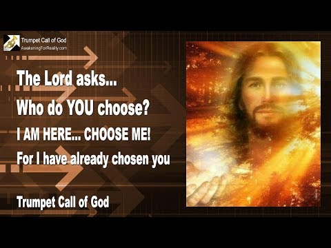 WHO DO YOU CHOOSE ?... HERE I AM, CHOOSE ME ... FOR I HAVE ALREADY CHOSEN YOU ❤️ TRUMPET CALL OF GOD