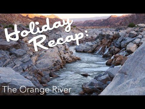 Holiday Recap: The Orange River (Namibia)