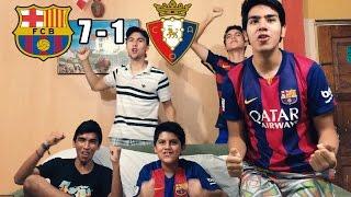 Barcelona Vs Osasuna 7-1 |LaLiga Santander 2016/17| (REACCIONES DEL HINCHA)