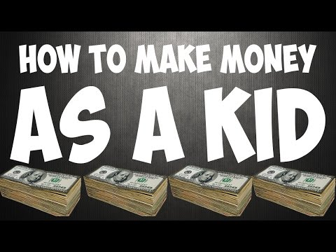 How To Make Money As A Kid Fast and Easy