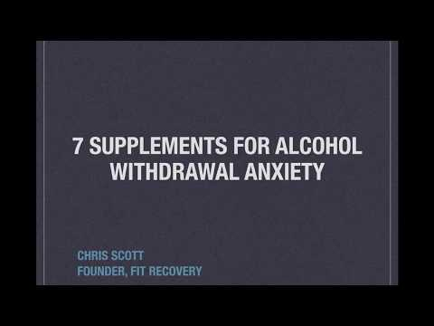7 Supplements For Alcohol Withdrawal Anxiety