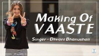 Making Of Vaaste Song - Dhvani Bhanushali l Radhika Rao l Vinay Sapru l Siddharth Gupta l Anuj Saini