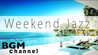 Weekend Jazz hiphop Music - Smooth Jazz Music - Background Jazz Music - Have a Nice Weekend