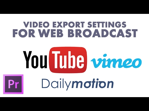 adapted video export settings for best web broadcast