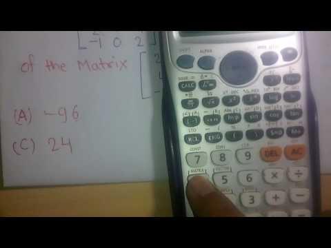 Calculate determinant of matrix by fx-991ES plus calculator within 30 sec